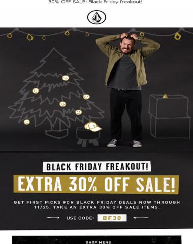 30% off sale: BLACK FRIDAY FREAKOUT!