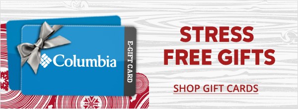 Columbia E-GIFT CARD | STRESS FREE GIFTS | SHOP GIFT CARDS