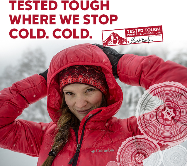 TESTED TOUGH WHERE WE STOP COLD. COLD. | TESTED TOUGH. PORTLAND, OREGON, USA.