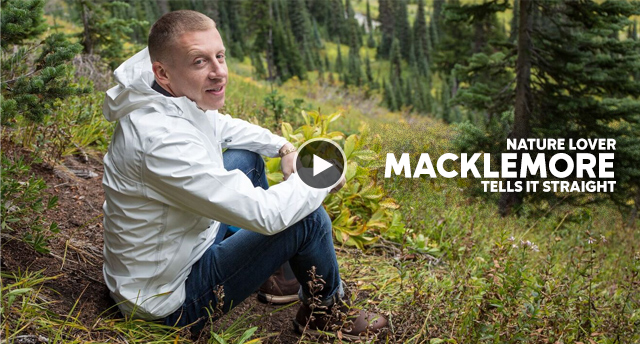 NATURE LOVER MACKLEMORE TELLS IT STRAIGHT