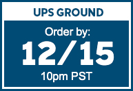 UPS GROUND | Order by: 12/15 10pm PST