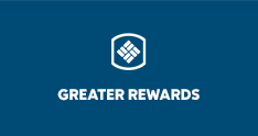 GREATER REWARDS