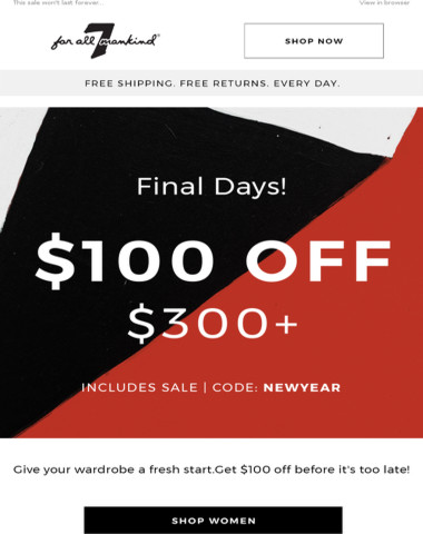 Final Days! Get $100 When You Spend $300.