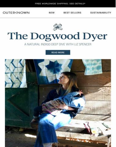 THE DOGWOOD DYER