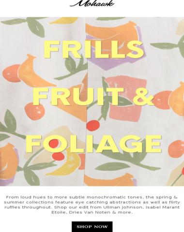 FRILLS, FRUITS & FOLIAGE | Spring prints & flirty ruffles