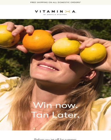 Win Now. Tan Later.