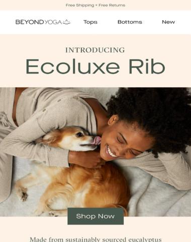 INTRODUCING: Ecoluxe Rib