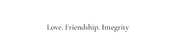 Love. Friendship. Integrity.