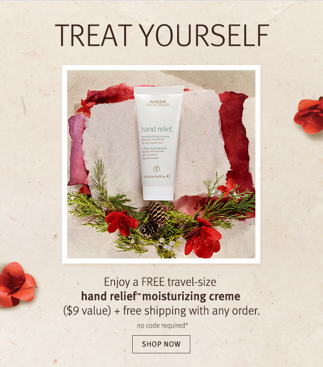enjoy a free travel-size hand relief moisturizing creme and free shipping with any order. shop now.