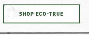 Shop Eco-True