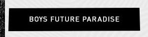 Boys Future Paradise