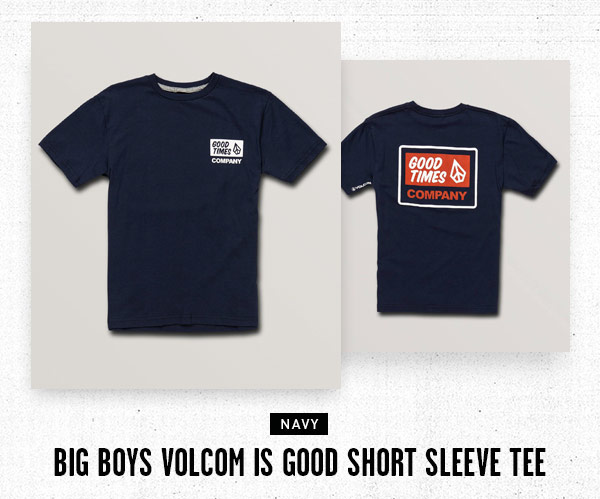 Big Boys Volcom Is Good Tee