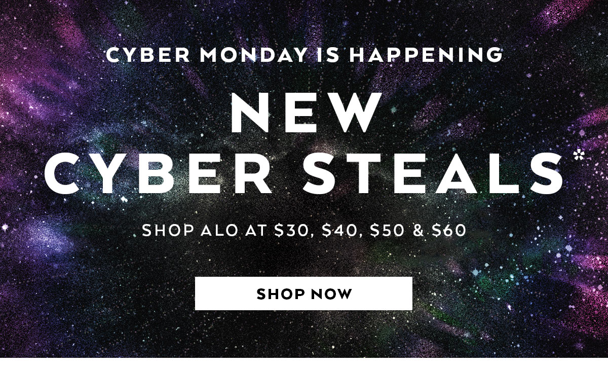 NEW CYBER STEALS - SHOP NOW
