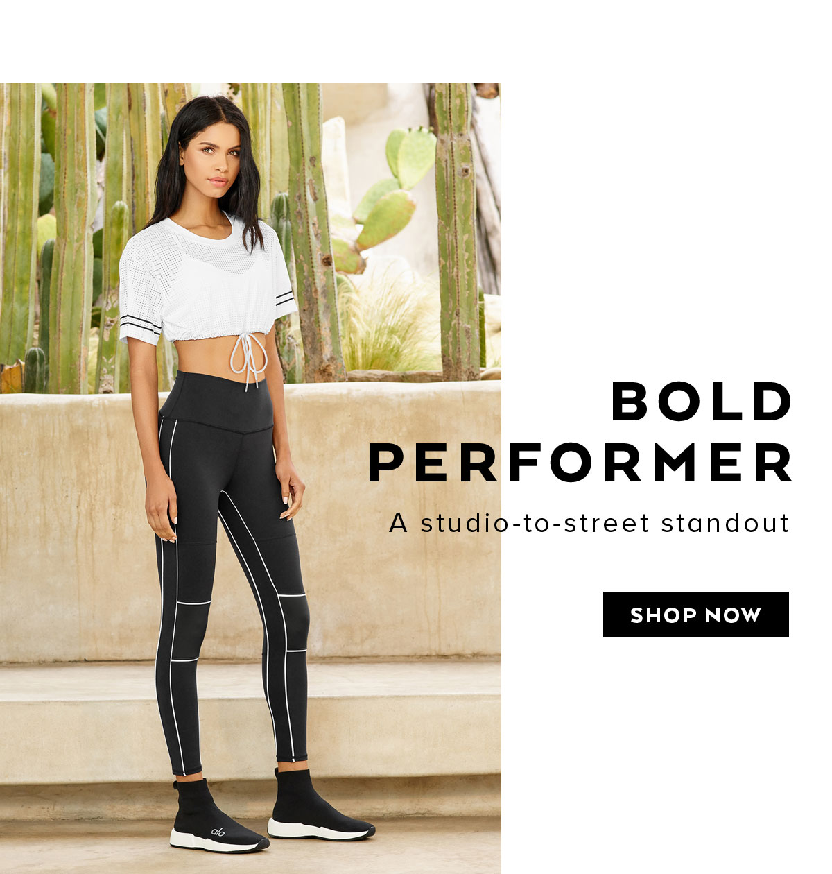 BOLD PERFORMER. A studio-to-street standout. SHOP NOW