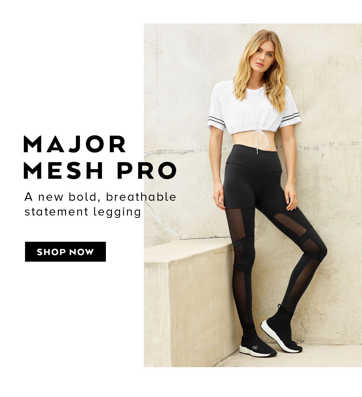MAJOR MESH PRO. A new bold, breathable statement legging. SHOP NOW