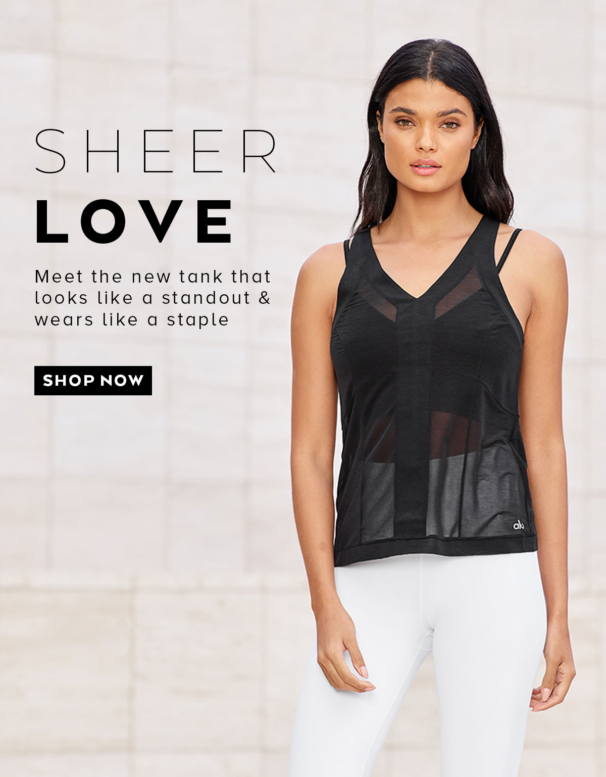 SHEER LOVE - Meet the new tank that looks like a standout & wears like a staple - SHOP NOW