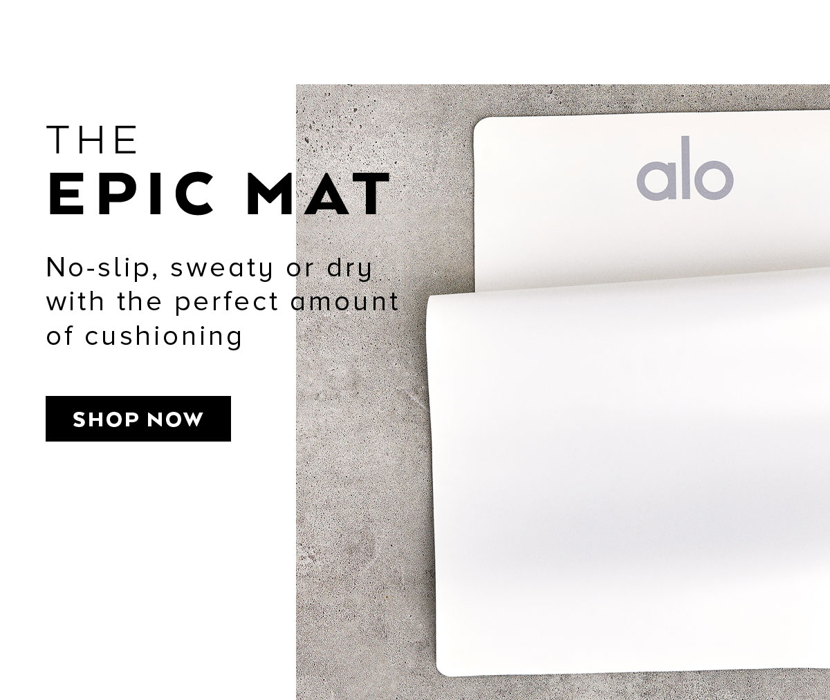 THE EPIC MAT. No-slip, sweaty or dry with the perfect amount of cushioning. SHOP NOW