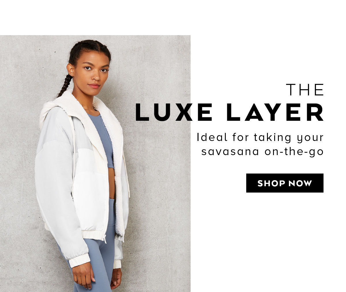 THE LUXE LAYER. Ideal for taking your savasana on-the-go. SHOP NOW