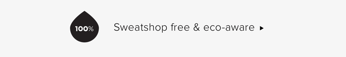 SWEATSHOP FREE ECO-AWARE