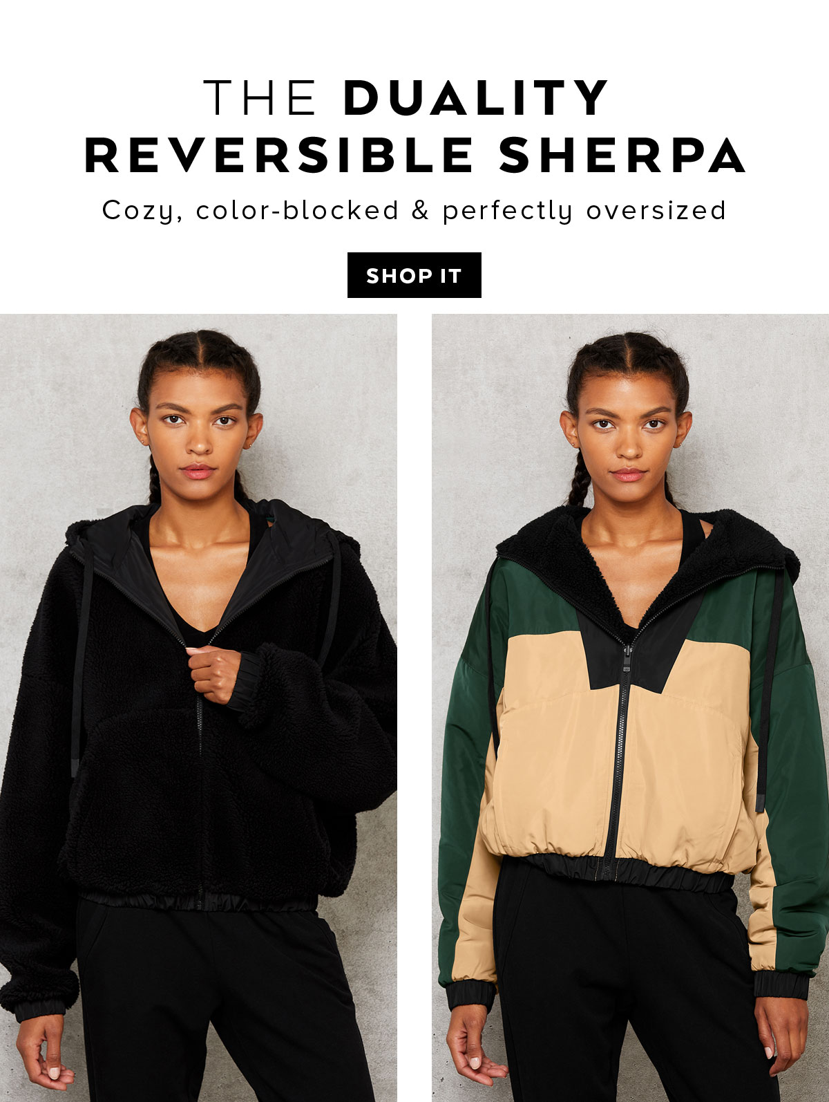 THE DUALITY REVERSIBLE SHERPA. Cozy, color-blocked & perfectly oversized. SHOP IT