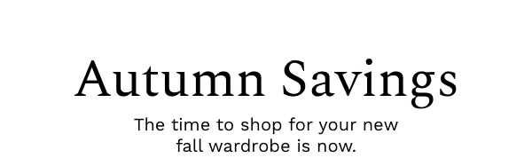 Autumn Savings | The Time To Shop For Your New Fall Wardrobe