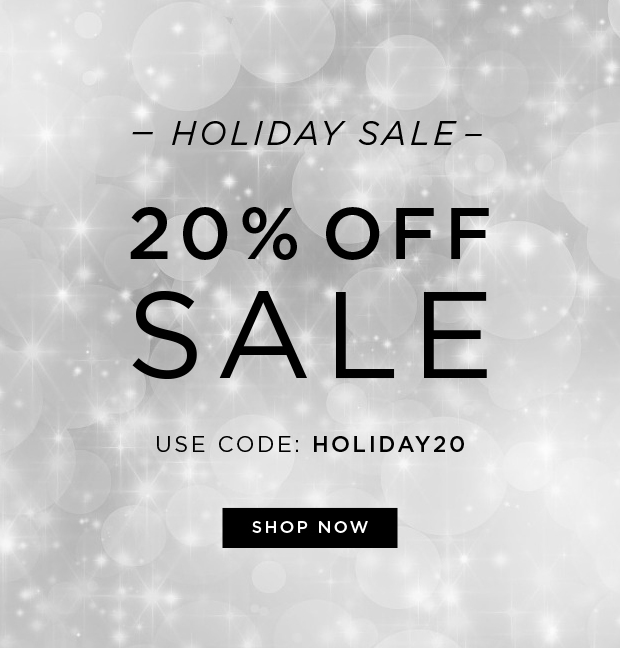 Holiday Sale - 20% OFF Sale - Use Code: HOLIDAY20