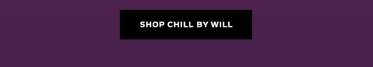 Shop Chill by Will