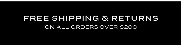Free shipping & returns on all orders over $200