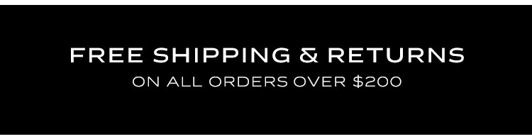 Free shipping & returns on all orders $200