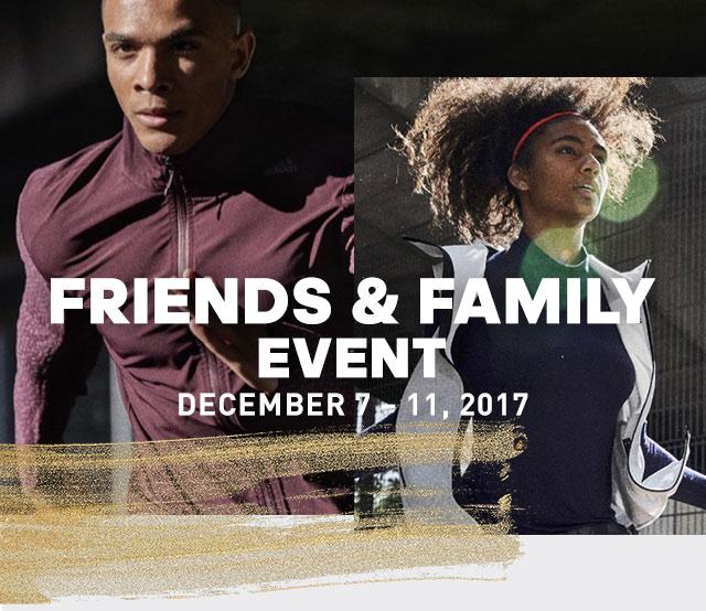 Friends & Family Event | December 7 - 11, 2017