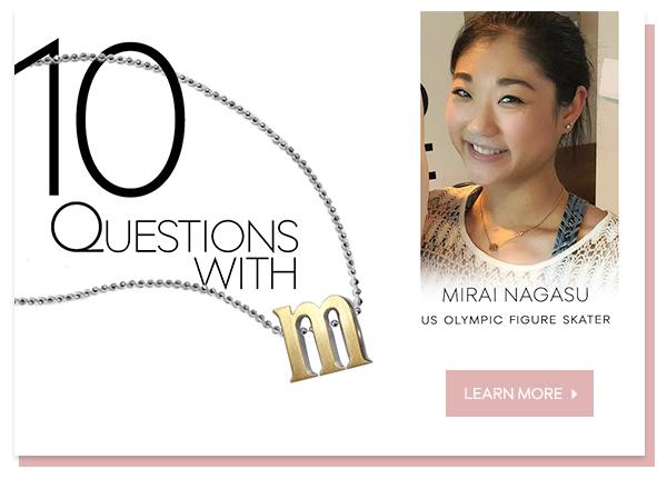 10 Questions with Mirai Nagasu :: Charm the World