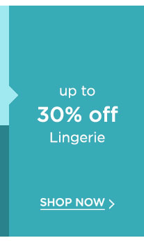 Up To 30% Off Lingerie