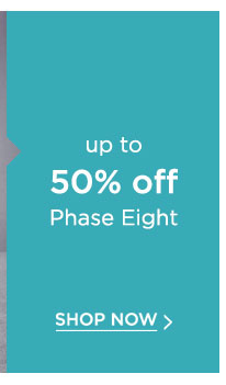 Up To 50% off Phase Eight