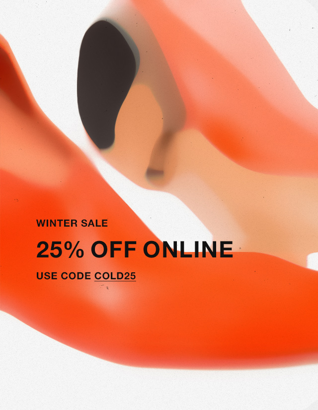 Winter Sale starts today — 25% Off Online. Use Code cold25