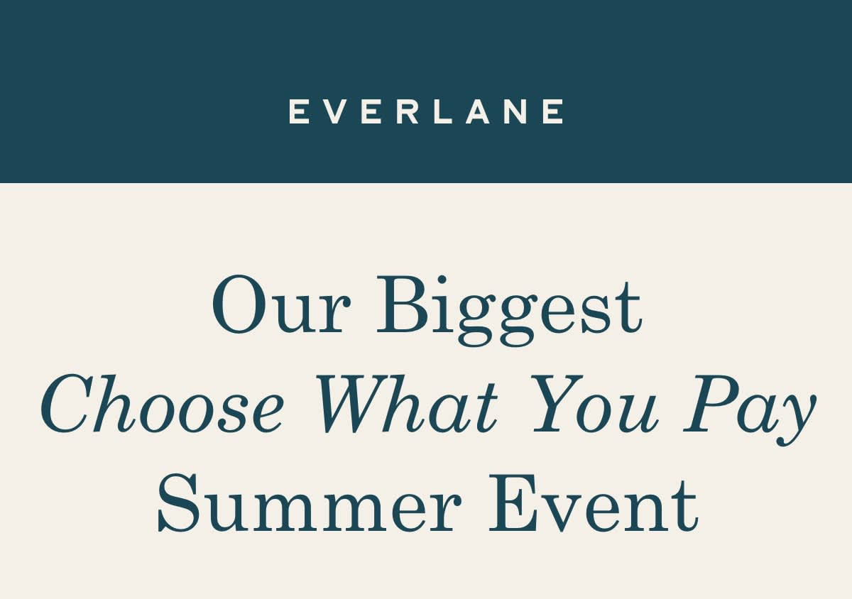 Our Biggest Choose What You Pay Summer Event