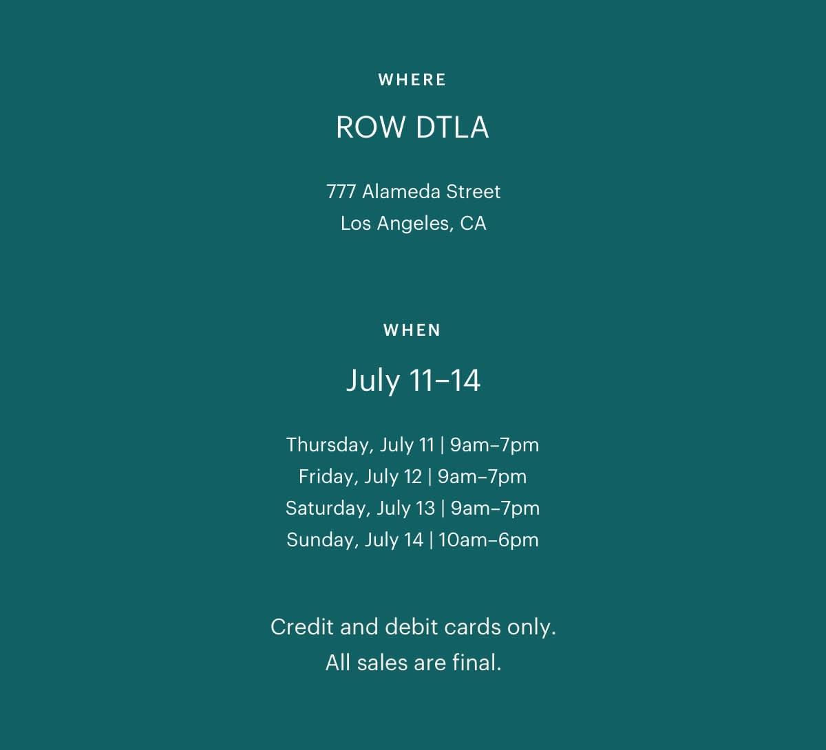 WHERE: ROW DTLA. WHEN: July 11-14