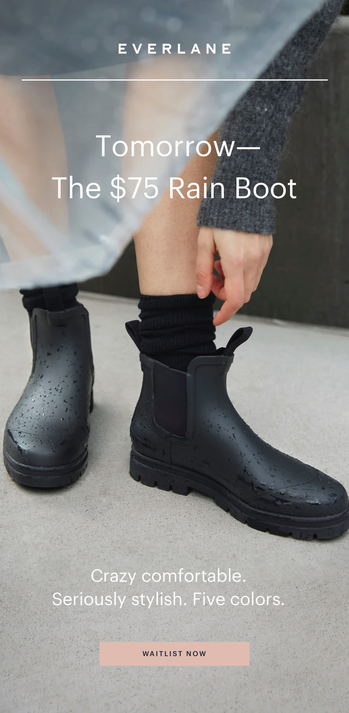 Tomorrow — The $75 rain boot.