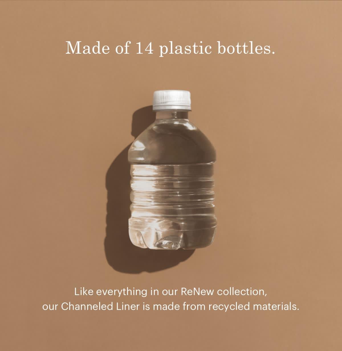 Made of 14 plastic bottles.
