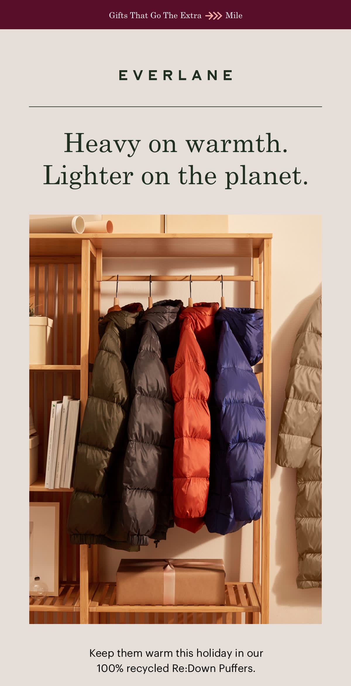 Heavy on warmth. Lighter on the planet.
