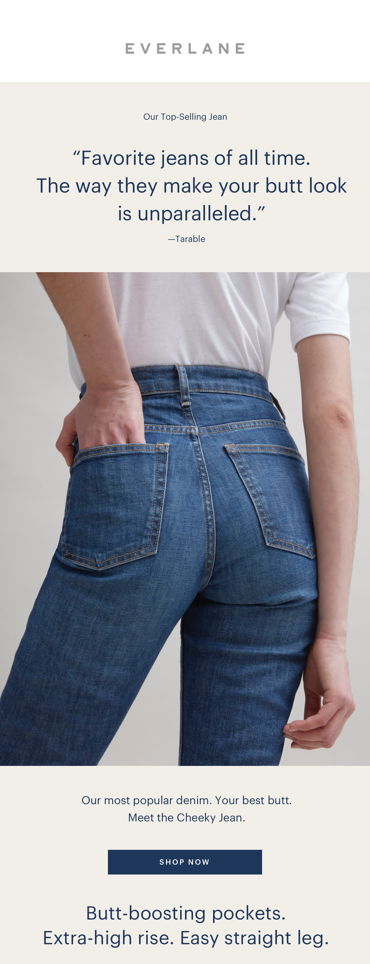 Our most popular denim. Your best butt. Meet the Cheeky Jean.