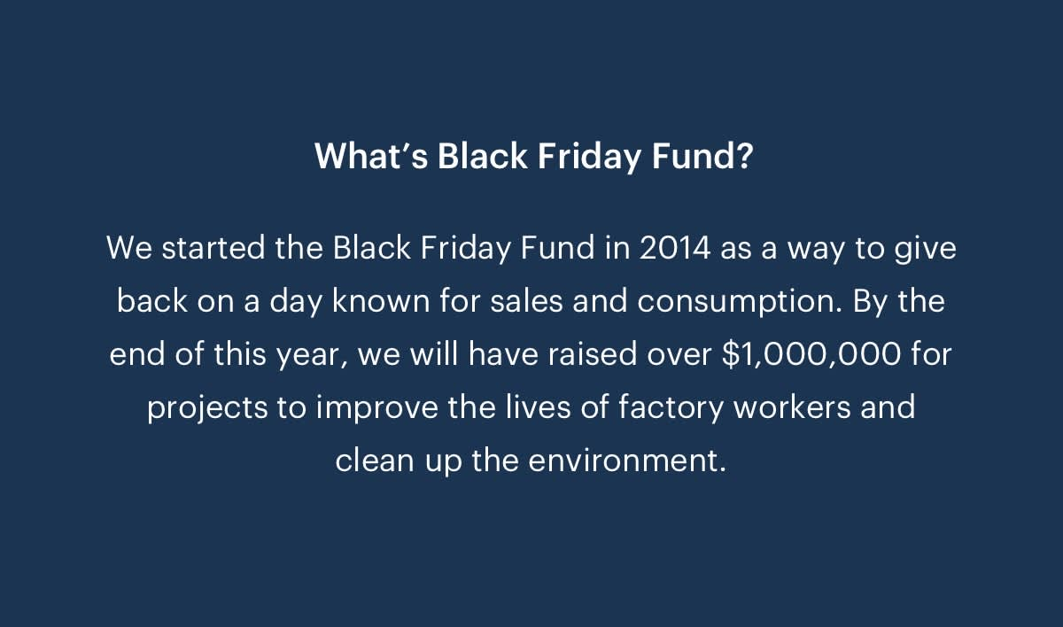 We started the Black Friday Fund in 2014 as a way to give back on a day known for sales and consumption.