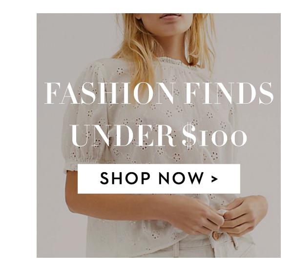 Fashion Finds Under $100