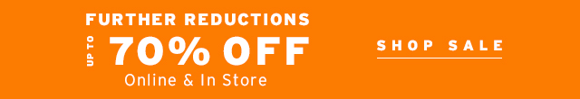 Further Reductions Up To 70% Off Online & In Store - Shop Sale