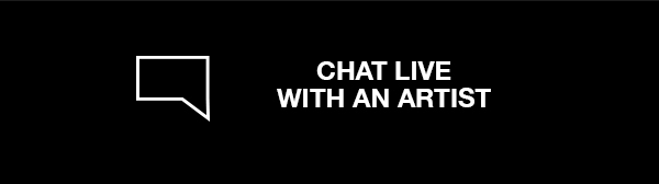 CHAT LIVE WITH AN ARTIST