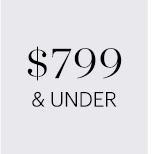 $799 & UNDER