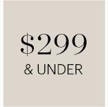 $299 & UNDER
