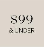 $99 & UNDER