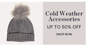 COLD WEATHER ACCESSORIES, UP TO 50% OFF, SHOP NOW