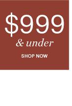 $999 & UNDER, SHOP NOW