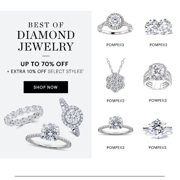 SHOP DIAMONDS UP TO 70% OFF + EXTRA 10% OFF SELECT STYLES